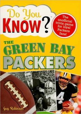 Do You Know the Green Bay Packers?: 100 Hard-hitting Questions on Your Green Bay Packers