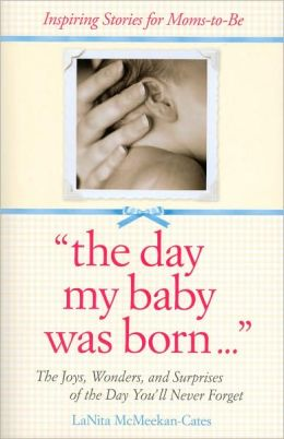 The Day My Baby Was Born...