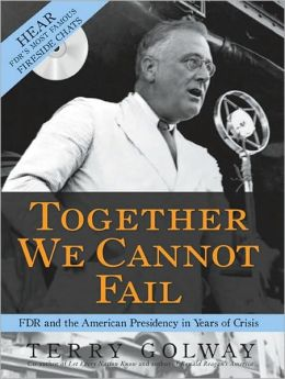 Together We Cannot Fail: FDR and the American Presidency in Years of Crisis