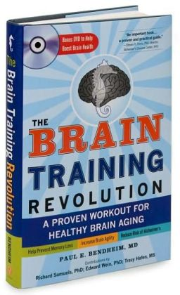 The Brain Training Revolution: A Proven Workout for Healthy Brain Aging