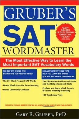 Gruber's SAT Word Master: The Most Effective Way to Learn the Most Important SAT Vocabulary Words