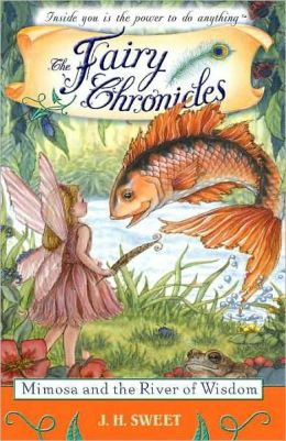 Mimosa and the River of Wisdom (The Fairy Chronicles Series #8)