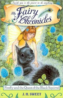 Firefly and the Quest of the Black Squirrel (The Fairy Chronicles Series #4)