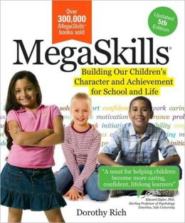 Megaskills: Building Our Children's Character and Achievement fo School and Life