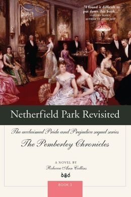 Netherfield Park Revisited (Pemberley Chronicles #3)