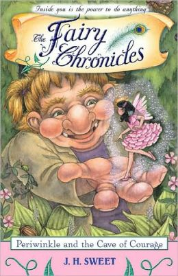 Periwinkle and the Cave of Courage (The Fairy Chronicles Series #6)