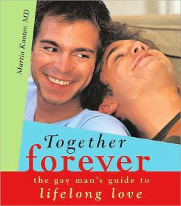 Together Forever: The Smart Gay Man's Guide to Lifelong Love