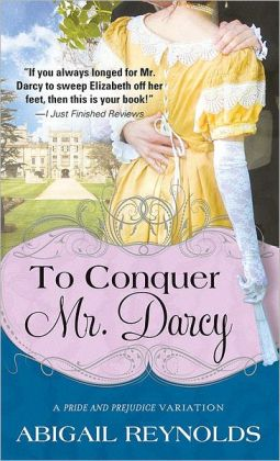 To Conquer Mr. Darcy (Pride and Prejudice Variation Series)