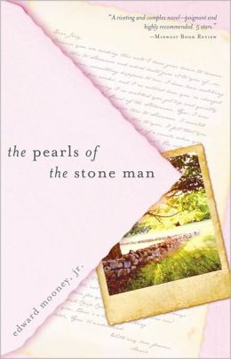 The Pearls of the Stone Man Edward Mooney Jr