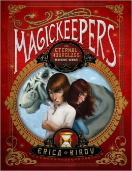 Magickeepers: The Eternal Hourglass (Magickeepers Series #1)