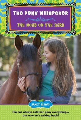 Pony Whisperer: The Word on the Yard