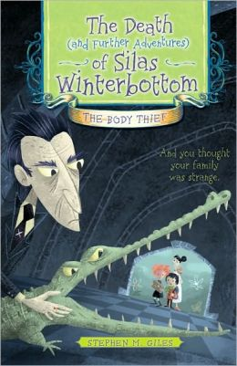 Death (and Further Adventures) of Silas Winterbottom: The Body Thief