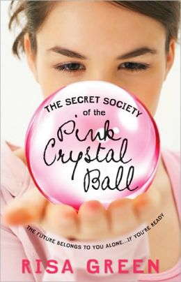 Secret Society of the Pink Crystal Ball