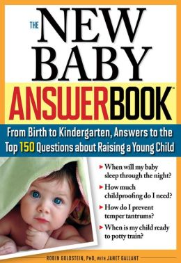 The New Baby Answer Book: From Birth to Kindergarten, Answers to the Top 150 Questions about Raising a Young Child (Answer Book Series)