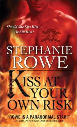 Kiss at Your Own Risk (Soulfire Series #1)