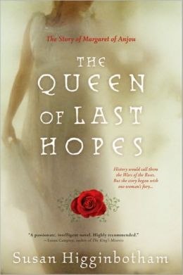 Queen of Last Hopes: The Story of Margaret of Anjou