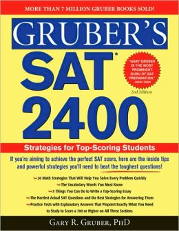 Gruber's SAT 2400, 2E: Strategies for Top-Scoring Students