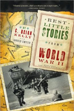 Best Little Stories from World War II, 2E: More than 100 true stories
