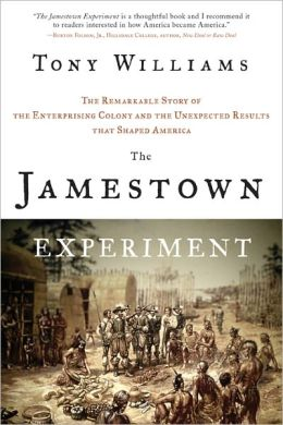 Jamestown Experiment: The Remarkable Story of the Enterprising Colony and the Unexpected Results That Shaped America