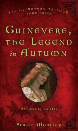 Guinevere, the Legend in Autumn: Book Three of the Guinevere Trilogy