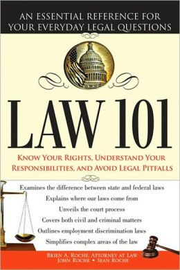 Law 101: Know Your Rights, Understand Your Responsibilities, and Avoid Legal Pitfalls