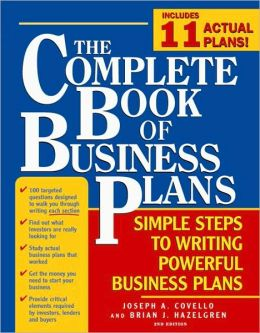 The Complete Book of Business Plans: Secrets to Writing Powerful Business Plans