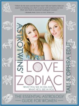 AstroTwins' Love Zodiac: The Essential Astrology Guide for Women