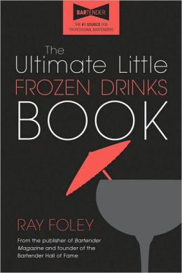 Ultimate Little Frozen Drinks Book, 2E