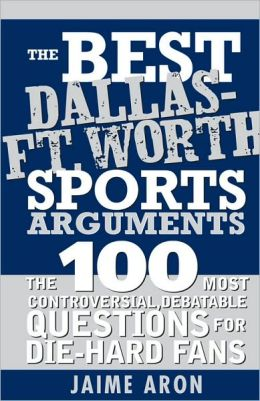 Best Dallas-Fort Worth Sports Arguments