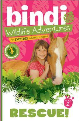 Rescue! (Bindi Wildlife Adventures Series)