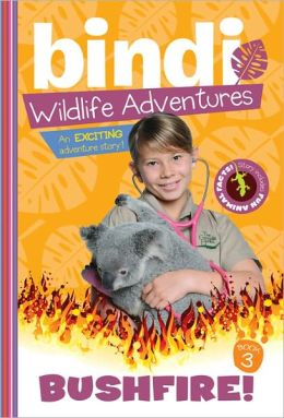 Bushfire! (Bindi Wildlife Adventures Series)
