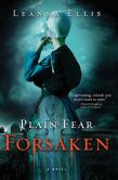 Book Cover Image. Title: Plain Fear:  Forsaken: A Novel, Author: Leanna Ellis