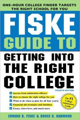 Fiske Guide to Getting into the Right College, 4E