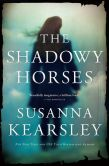 Book Cover Image. Title: The Shadowy Horses, Author: Susanna Kearsley