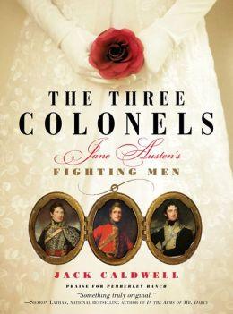 Three Colonels: Jane Austen's Fighting Men