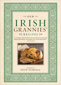 Our Irish Grannies' Recipes