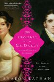 Book Cover Image. Title: Trouble with Mr. Darcy:  Pride and Prejudice continues..., Author: Sharon Lathan