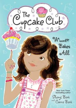 Winner Bakes All (The Cupcake Club Series)