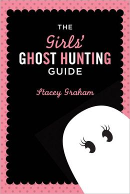 Girls' Ghost Hunting Guide