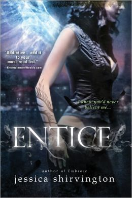 Entice (Jessica Shirvington's Embrace Series #2)