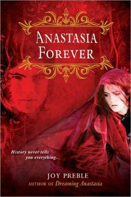 Anastasia Forever (Dreaming Anastasia Series #3)