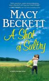 Book Cover Image. Title: Shot of Sultry, Author: Macy Beckett