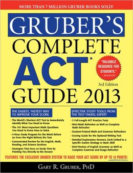 Gruber's Complete ACT Guide 2013, 3E