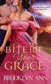 Book Cover Image. Title: Bite Me, Your Grace, Author: Brooklyn Ann
