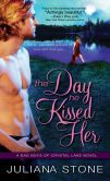 Book Cover Image. Title: The Day He Kissed Her, Author: Juliana Stone