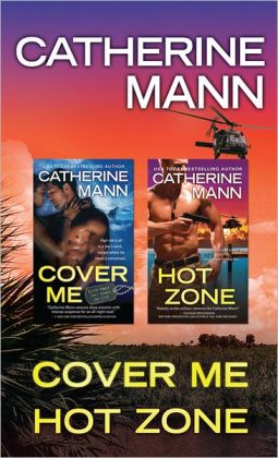 Elite Force: That Others May Live Bundle: Cover Me and Hot Zone by Catherine Mann