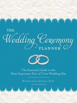 Wedding Ceremony Planner, 2E: The Essential Guide to the Most Important Part of Your Wedding Day