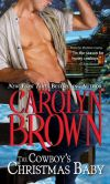 Book Cover Image. Title: Cowboy's Christmas Baby, Author: Carolyn Brown