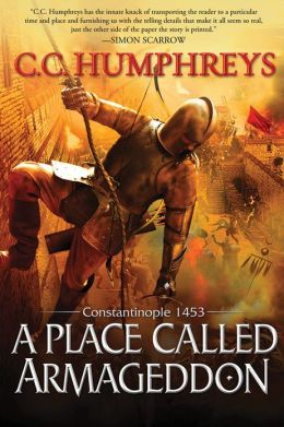 Place Called Armageddon: Constantinople 1453