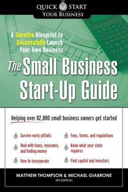 Small Business Start-Up Guide: A Surefire Blueprint to Successfully Launch Your Own Business